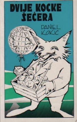 Daniel Kokić, Dvije kocke šećera
