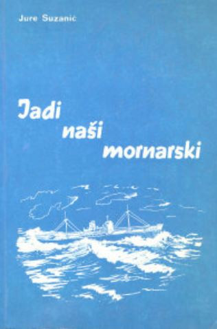 Jure Suzanić, Jadi naši mornarski